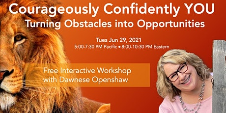 Courageously Confidently You: Turning Obstacles into Opportunities tickets