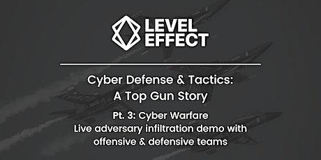 Cyber Defense & Tactics: A Top Gun Story (Part 3 of 3) tickets