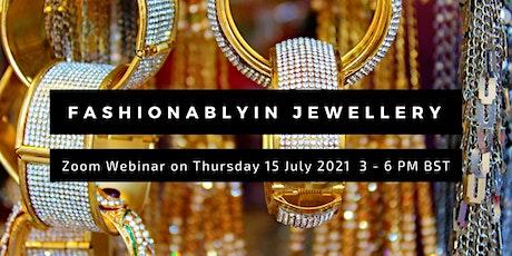 Fashionablyin Jewellery tickets