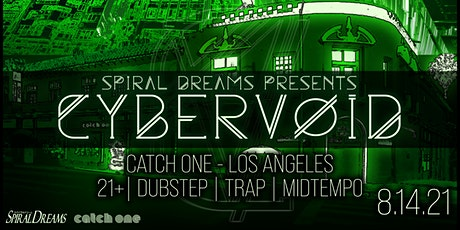 CYBER VOID - Los Angeles 21+ [Dubstep Bass Event] tickets
