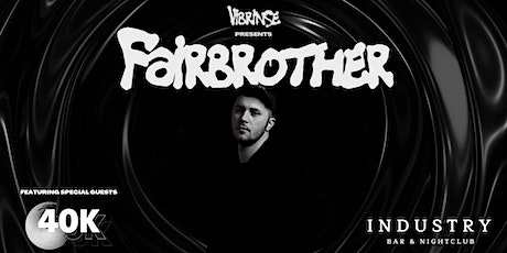 Fairbrother & 40k │Nelson│ tickets