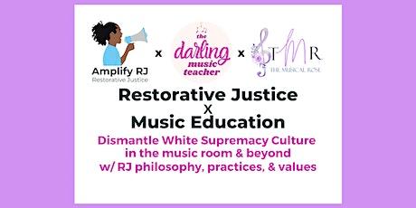 Restorative Justice x Deconlonizing the Music Room tickets