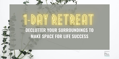 Declutter Your Surroundings To Make Space For Life Success tickets