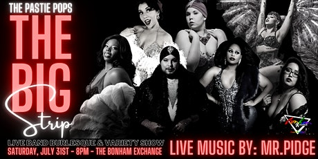 """The Pastie Pops present """"The Big Strip: Live Band Burlesque & Variety Show"""" tickets"""
