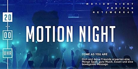 MOTION NIGHT Segeten 20:00 Uhr Tickets