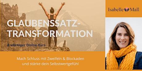 Kopie von Glaubenssatz-Transformation Online-Kurs Tickets