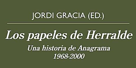 Los papeles de Herralde. Jorge Herralde en conversación con Jordi Gracia entradas