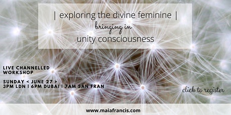 A Channelled Workshop: Divine Feminine bringing inUnity Consciousness tickets