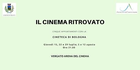 Vergato - Il Cinema Ritrovato a cura della Cineteca di Bologna biglietti