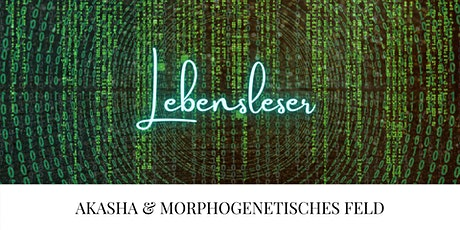 Lebensleser - Akasha & Morphofeld Tickets