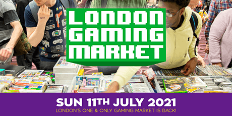 London Gaming Market - 11th July 2021 tickets