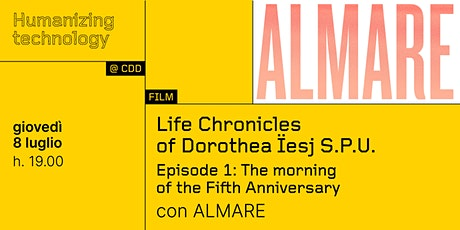 ALMARE Life Chronicles of Dorothea Ïesj S.P.U. tickets