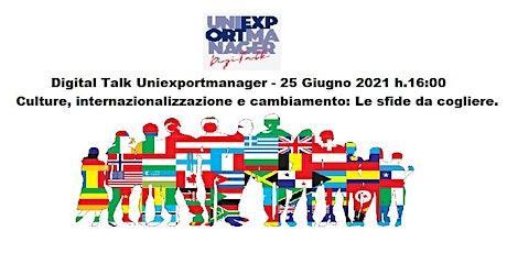Culture, internazionalizzazione e cambiamento: le sfide da cogliere. biglietti
