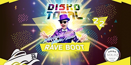 DISKO TOTAL - RAVE BOOT Tickets