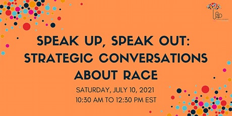 Speak Up, Speak Out: Strategic Conversations About Race tickets