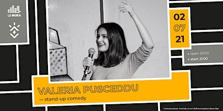 Valeria Pusceddu (Stand up Comedy) | Le Mura, Roma biglietti
