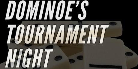 DOMINOE TOURNAMENT!!! tickets