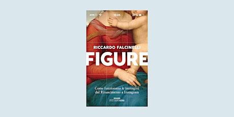 """Riccardo Falcinelli — Presenta il libro """"Figure"""". biglietti"""