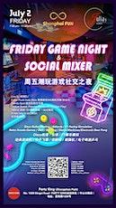 Friday Game Night & Social Mixer 周五潮玩游戏社交之夜 tickets