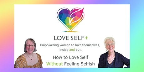How to Love Self Without Feeling Selfish tickets