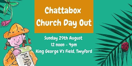 Chattabox Church Day Out tickets