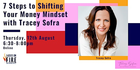 7 Steps to Shifting Your Money Mindset with Tracey Sofra tickets