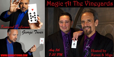 George Tovar at Magic at The Vineyards  hosted by Raven and Migz tickets