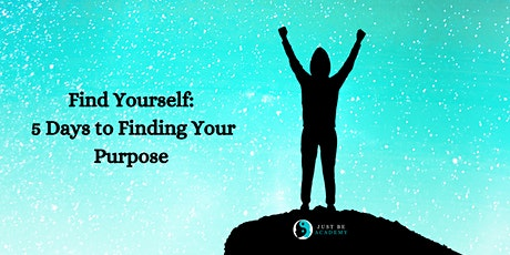 Find Yourself: 5 Days to Finding Your Purpose tickets