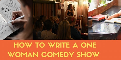 How to Write Your Own One Woman Show - 6 Week Masterclass tickets