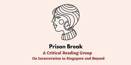 Prison Break:  A Reading Group on Incarceration in Singapore and Beyond tickets