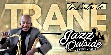 BLM EAV Jazz Outside - Tribute to Trane -  featuring Greg Tardy tickets