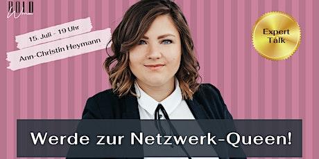 Expert Talk + Werde zur Netzwerk-Queen! Tickets