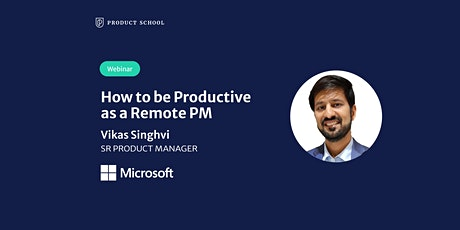 Webinar: How to be Productive as a Remote PM by Microsoft Sr PM tickets