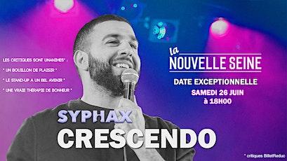 """Date Exceptionnelle : Syphax dans """" CRESCENDO """" billets"""