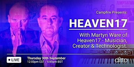 Campfire Presents: Heaven 17 tickets