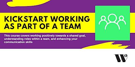 Kickstart Working as Part of a Team tickets