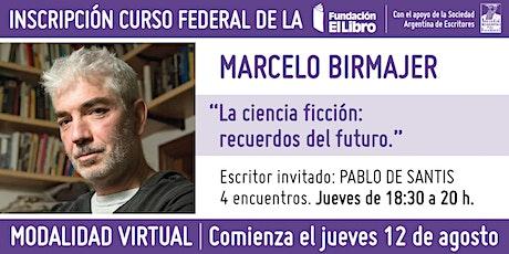 """Curso virtual: """"La ciencia ficción: recuerdos del futuro."""", por M. Birmajer entradas"""