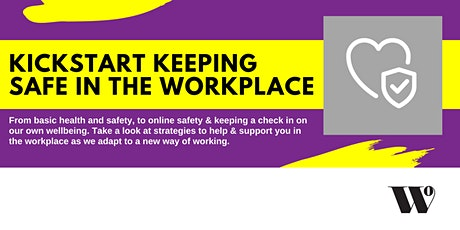 Kickstart Keeping Safe in the Workplace tickets