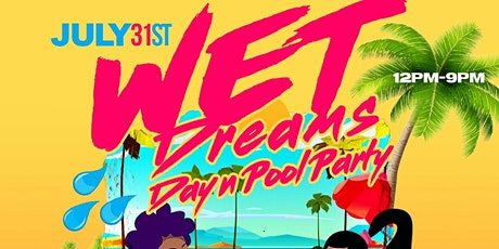 Wet Dreams Day N Party tickets