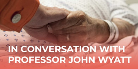 Assisted Suicide: In Conversation with Professor John Wyatt tickets