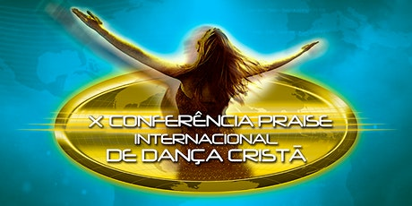 X Conferência Praise Internacional de Dança Cristã ingressos