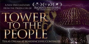 Tower to the People: Tesla's Dream at Wardenclyffe...