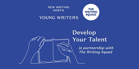 Develop your talent... in partnership with the Writing Squad tickets