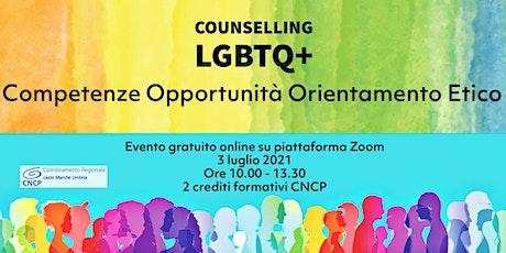 Counselling LGBTQ+: Competenze, Opportunità, Orientamento Etico biglietti