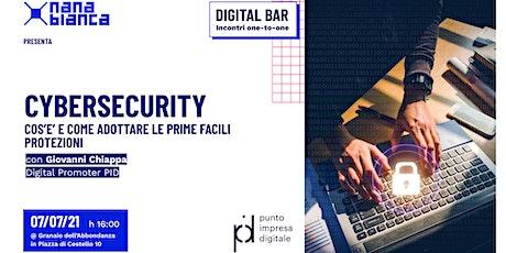 Digital Bar: Cybersecurity - Cos'è e come adottare le prime protezioni biglietti