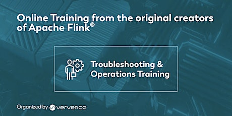 Apache Flink Troubleshooting  & Operations Training - December 2021 Tickets