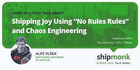 """Shipping Joy using """"No Rules Rules"""" and Chaos Engineering tickets"""