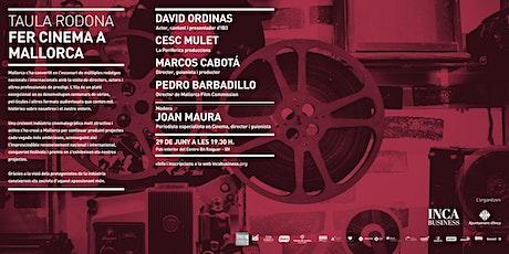 Taula rodona: Fer cinema a Mallorca entradas