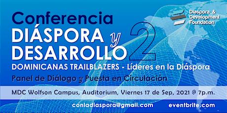 2da Conferencia Diáspora y Desarrollo: Dominicanas Trailblazers tickets