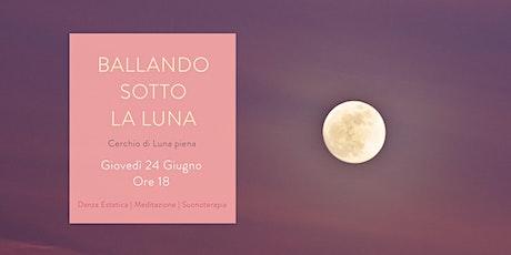BALLANDO SOTTO LA LUNA | Cerchio di Luna piena | ONLINE biglietti